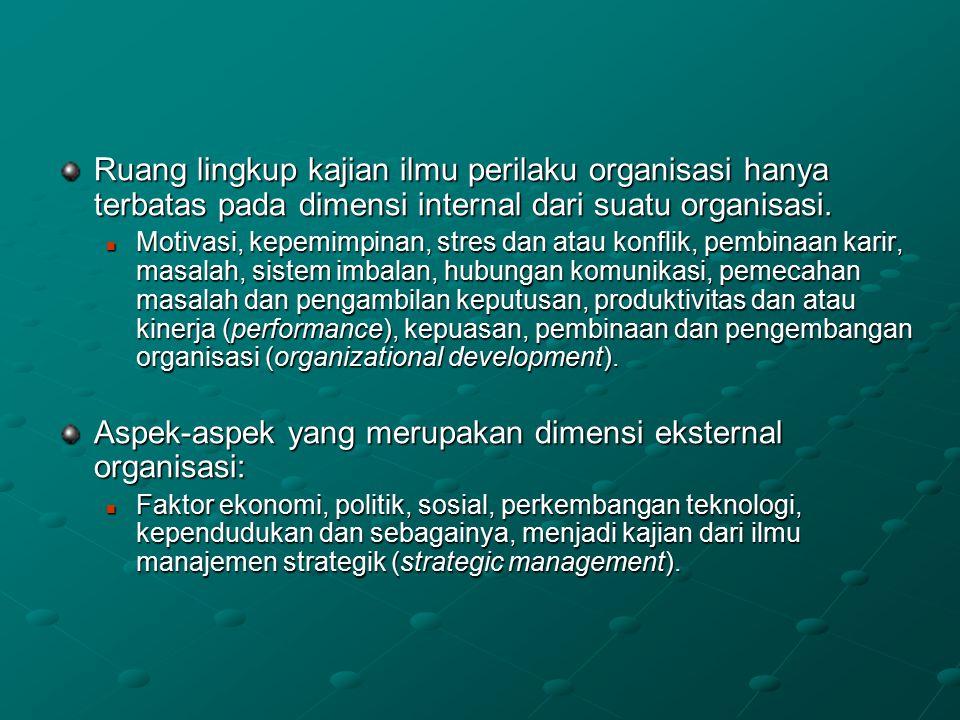 Aspek-aspek yang merupakan dimensi eksternal organisasi: