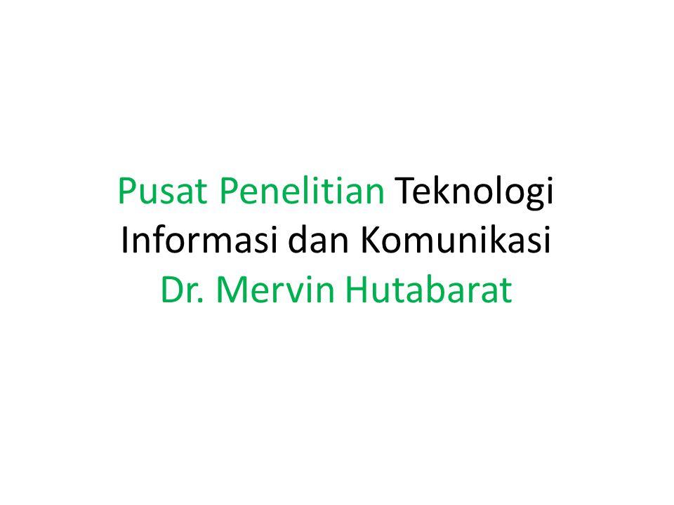 Pusat Penelitian Teknologi Informasi dan Komunikasi Dr