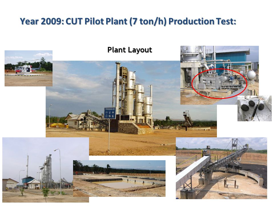 Year 2009: CUT Pilot Plant (7 ton/h) Production Test:
