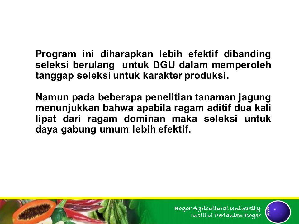 Program ini diharapkan lebih efektif dibanding seleksi berulang untuk DGU dalam memperoleh tanggap seleksi untuk karakter produksi.
