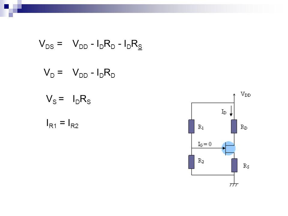 VDS = VDD - IDRD - IDRS VD = VDD - IDRD VS = IDRS IR1 = IR2
