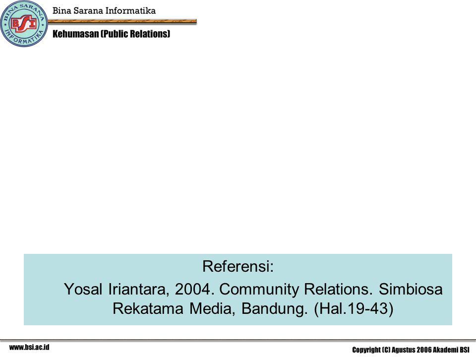 Referensi: Yosal Iriantara, 2004. Community Relations.
