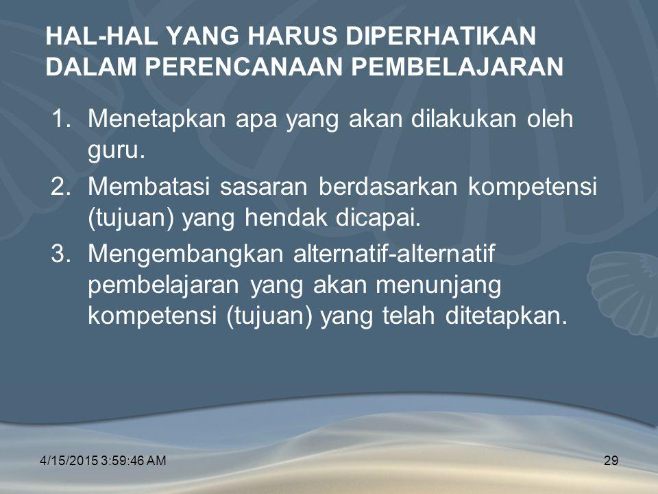HAL-HAL YANG HARUS DIPERHATIKAN DALAM PERENCANAAN PEMBELAJARAN