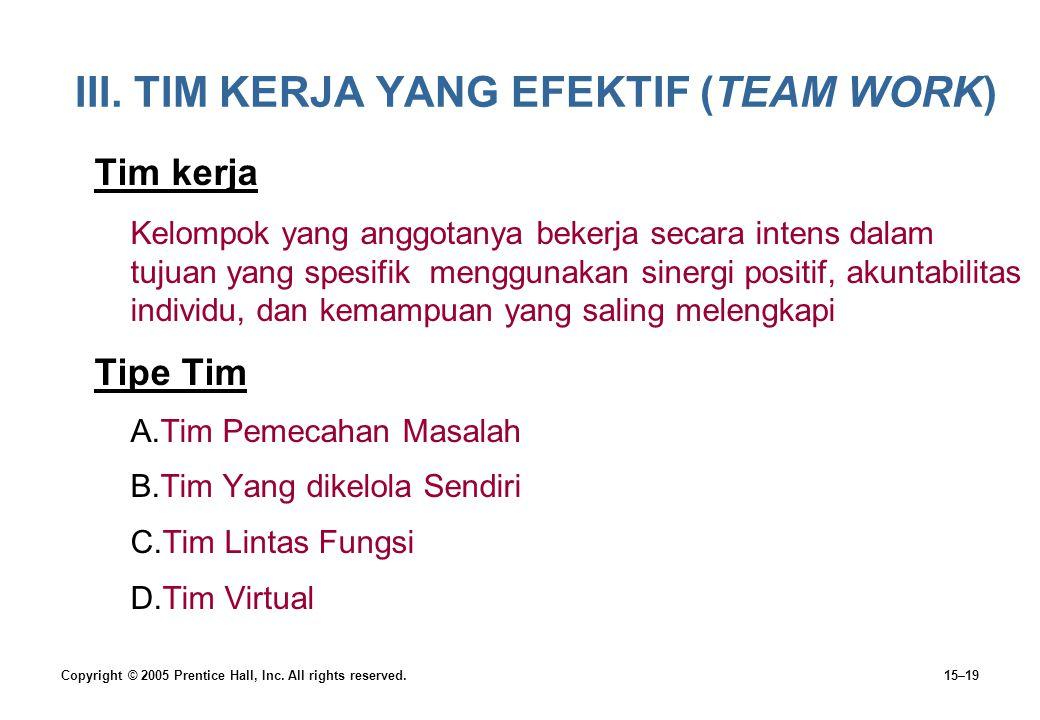 III. TIM KERJA YANG EFEKTIF (TEAM WORK)