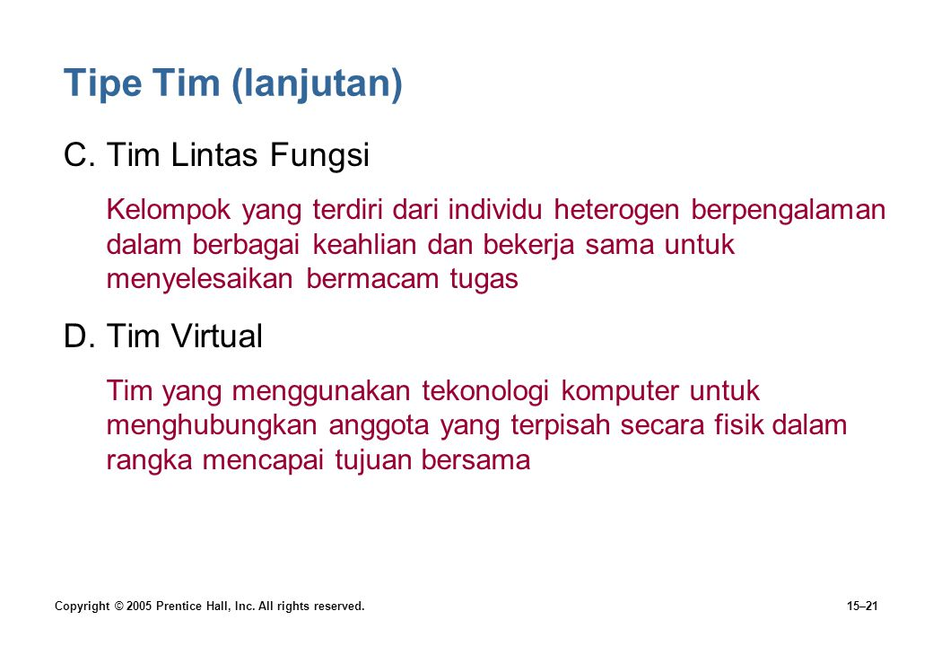 Tipe Tim (lanjutan) C. Tim Lintas Fungsi D. Tim Virtual