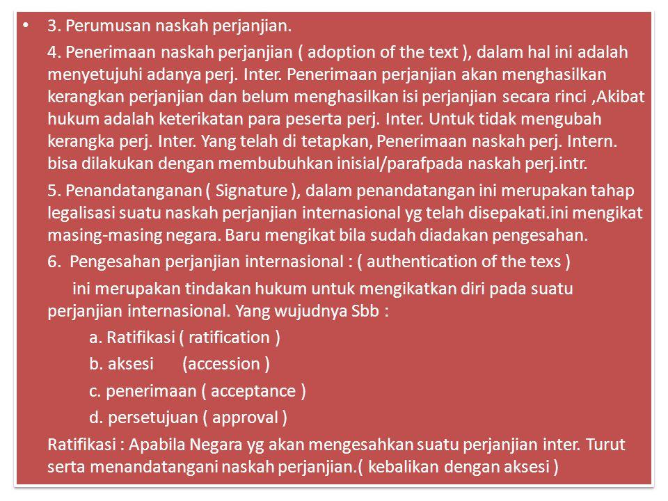 3. Perumusan naskah perjanjian.