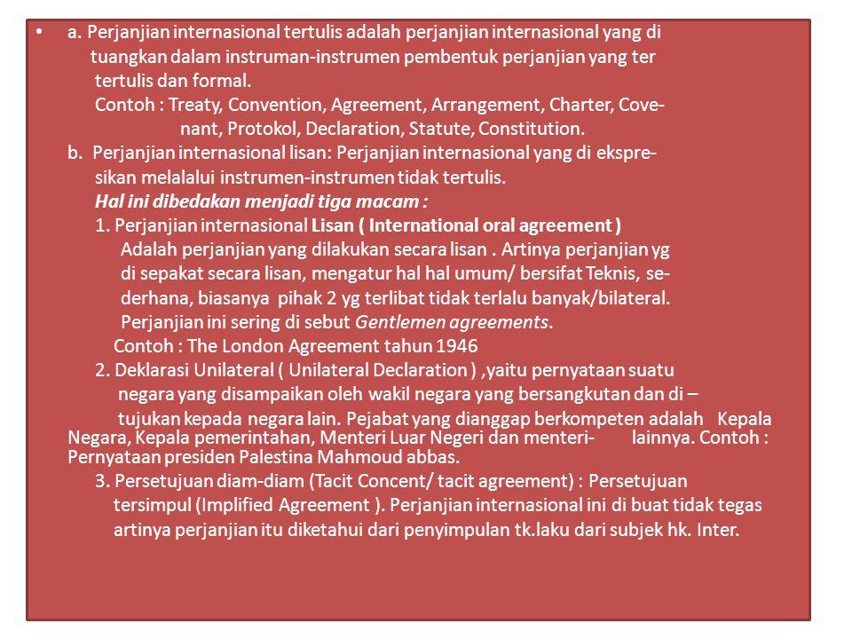 a. Perjanjian internasional tertulis adalah perjanjian internasional yang di