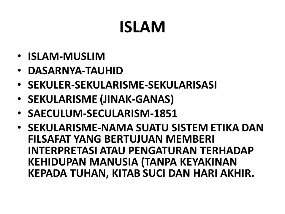 ISLAM ISLAM-MUSLIM DASARNYA-TAUHID SEKULER-SEKULARISME-SEKULARISASI
