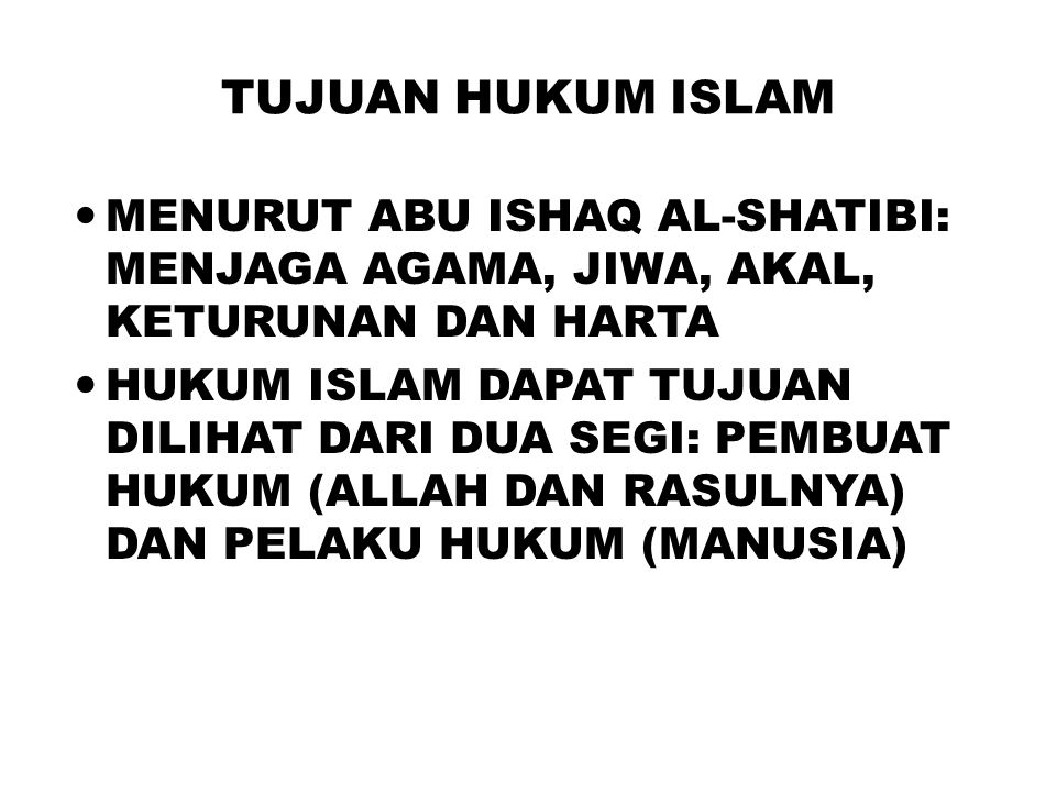 TUJUAN HUKUM ISLAM MENURUT ABU ISHAQ AL-SHATIBI: MENJAGA AGAMA, JIWA, AKAL, KETURUNAN DAN HARTA.