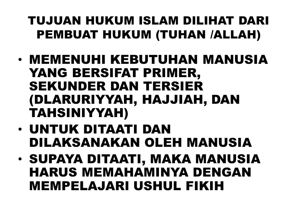 TUJUAN HUKUM ISLAM DILIHAT DARI PEMBUAT HUKUM (TUHAN /ALLAH)