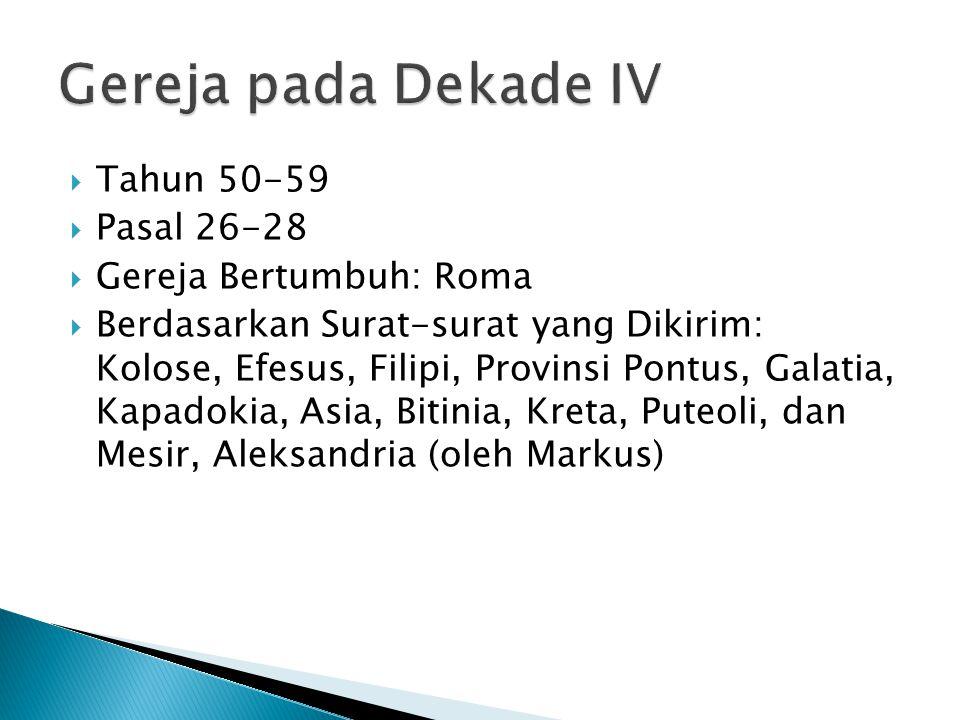 Gereja pada Dekade IV Tahun 50-59 Pasal 26-28 Gereja Bertumbuh: Roma