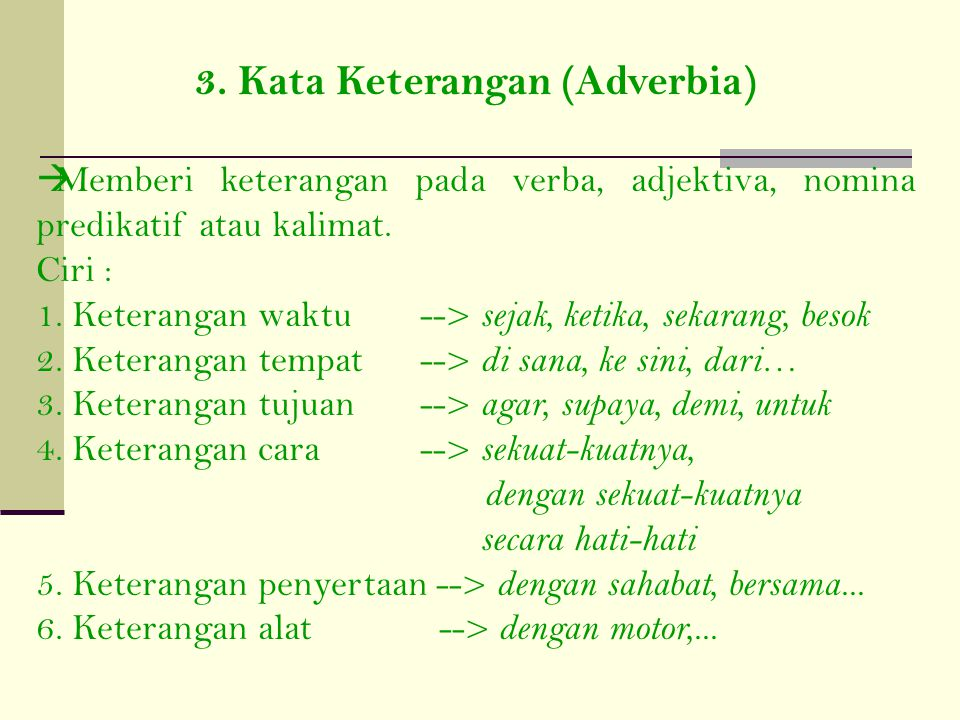 3. Kata Keterangan (Adverbia)