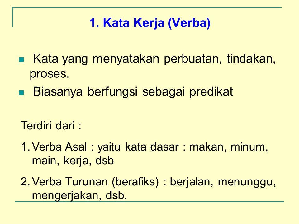 Kata yang menyatakan perbuatan, tindakan, proses.