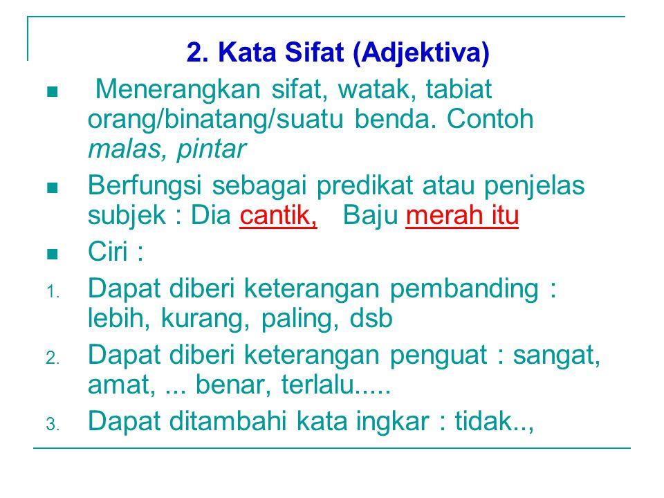 2. Kata Sifat (Adjektiva)