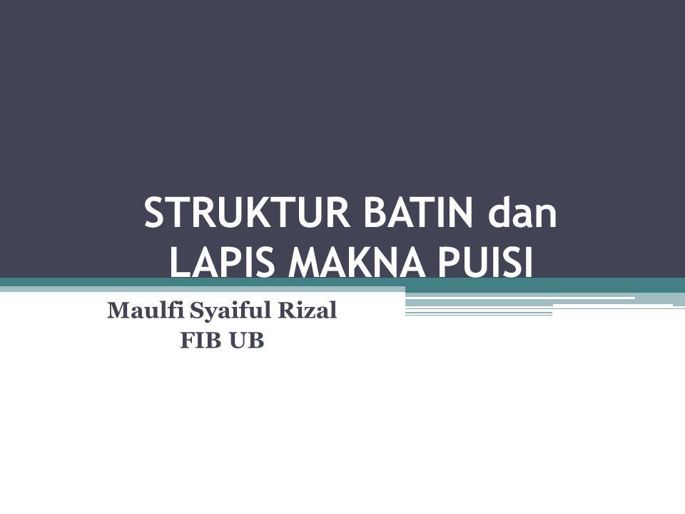 STRUKTUR BATIN dan LAPIS MAKNA PUISI