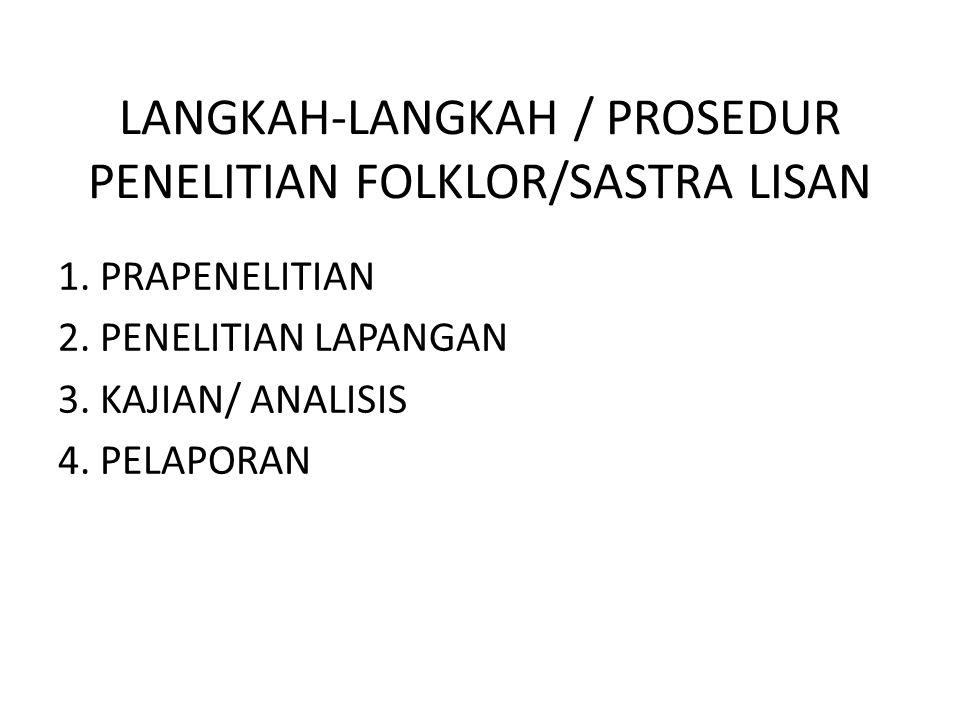 LANGKAH-LANGKAH / PROSEDUR PENELITIAN FOLKLOR/SASTRA LISAN