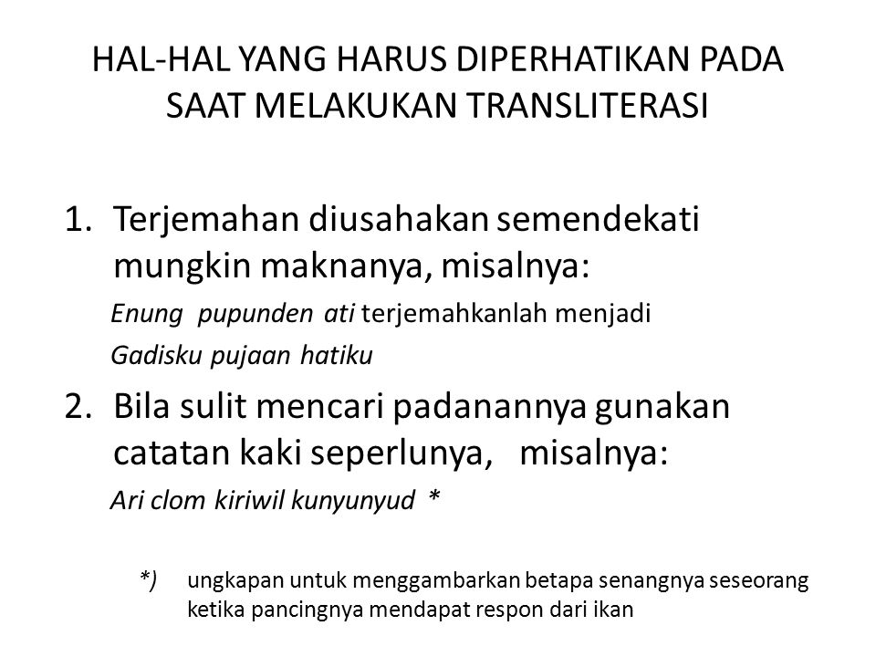 HAL-HAL YANG HARUS DIPERHATIKAN PADA SAAT MELAKUKAN TRANSLITERASI