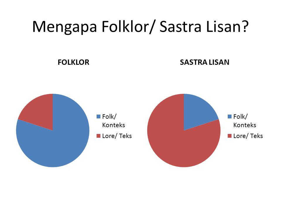 Mengapa Folklor/ Sastra Lisan