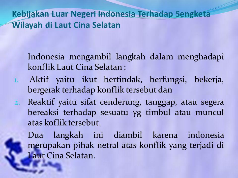 Kebijakan Luar Negeri Indonesia Terhadap Sengketa Wilayah di Laut Cina Selatan