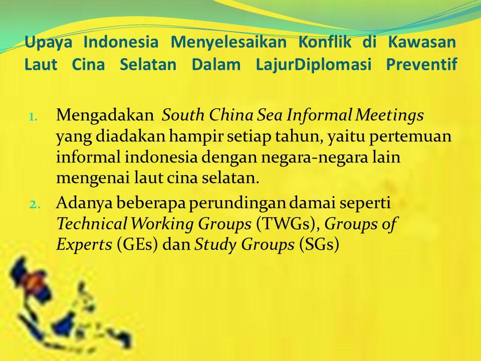 Upaya Indonesia Menyelesaikan Konflik di Kawasan Laut Cina Selatan Dalam LajurDiplomasi Preventif