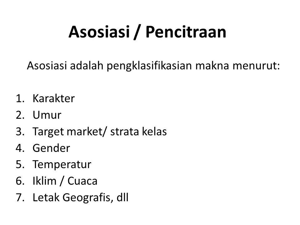 Asosiasi / Pencitraan Asosiasi adalah pengklasifikasian makna menurut: