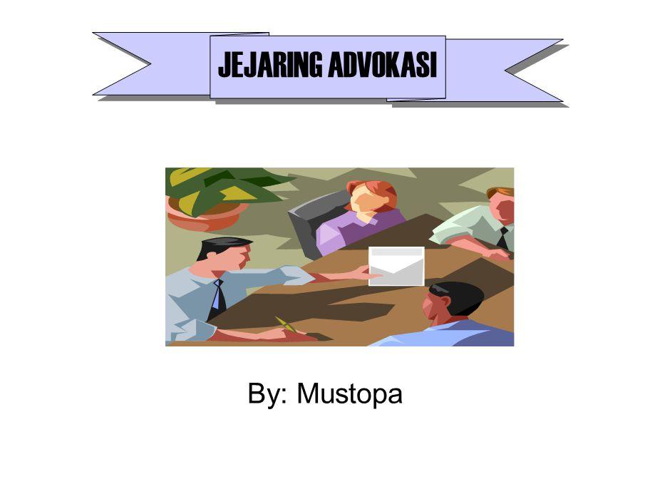 By: Mustopa JEJARING ADVOKASI
