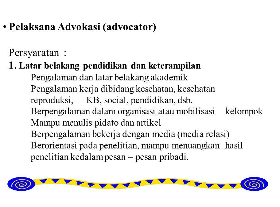 Pelaksana Advokasi (advocator) Persyaratan : 1