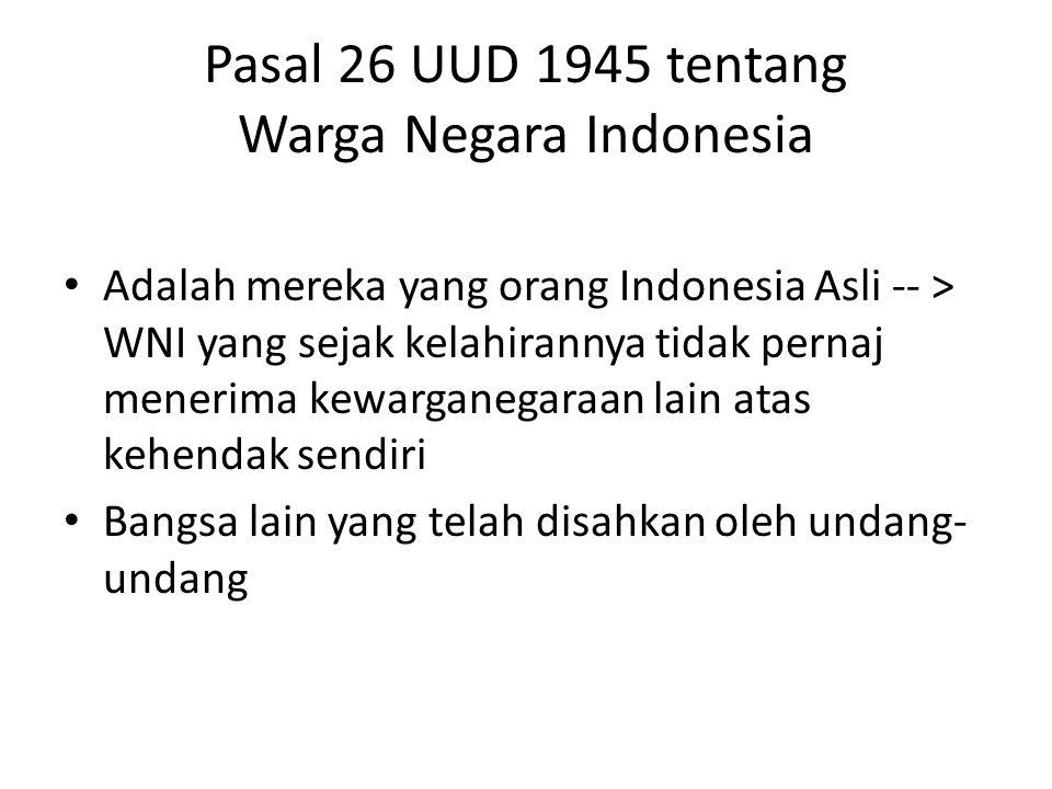 Pasal 26 UUD 1945 tentang Warga Negara Indonesia