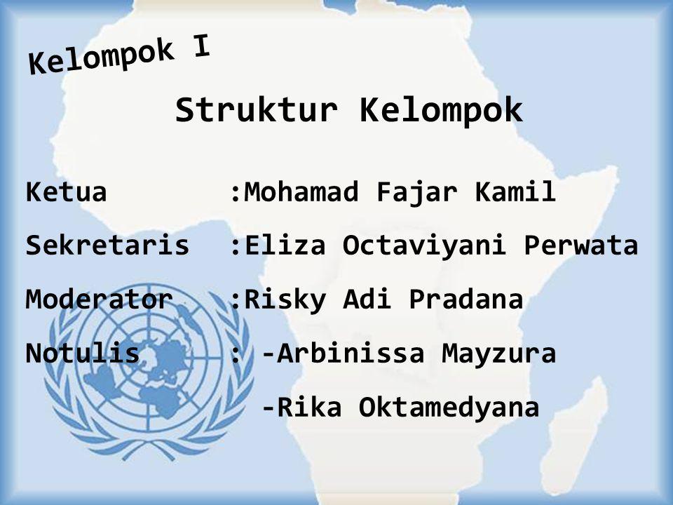 Struktur Kelompok Kelompok I Ketua :Mohamad Fajar Kamil