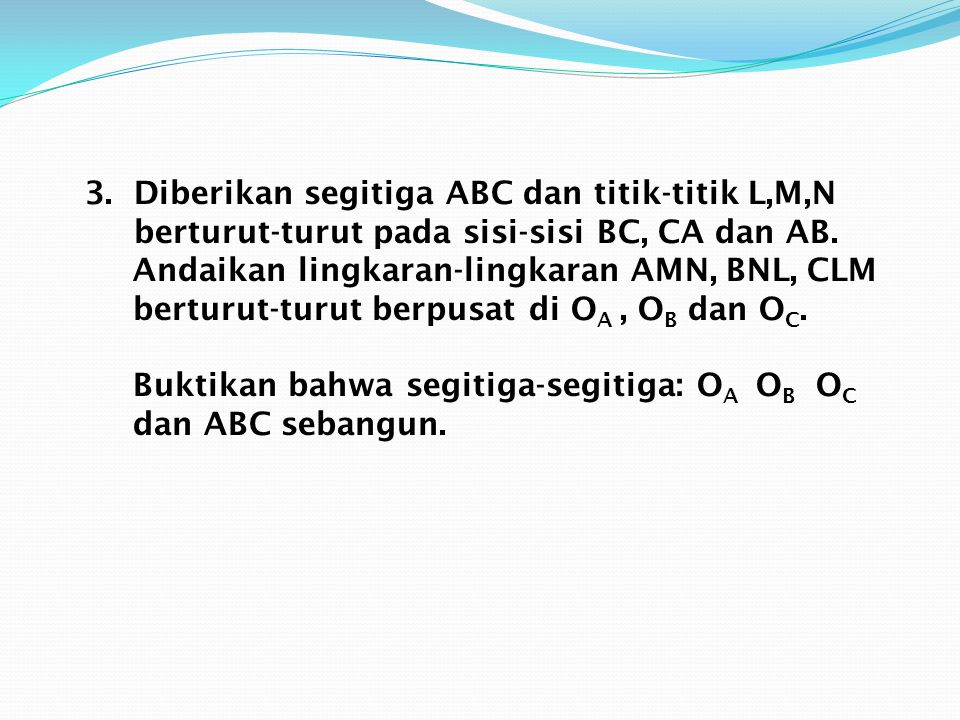 3. Diberikan segitiga ABC dan titik-titik L,M,N