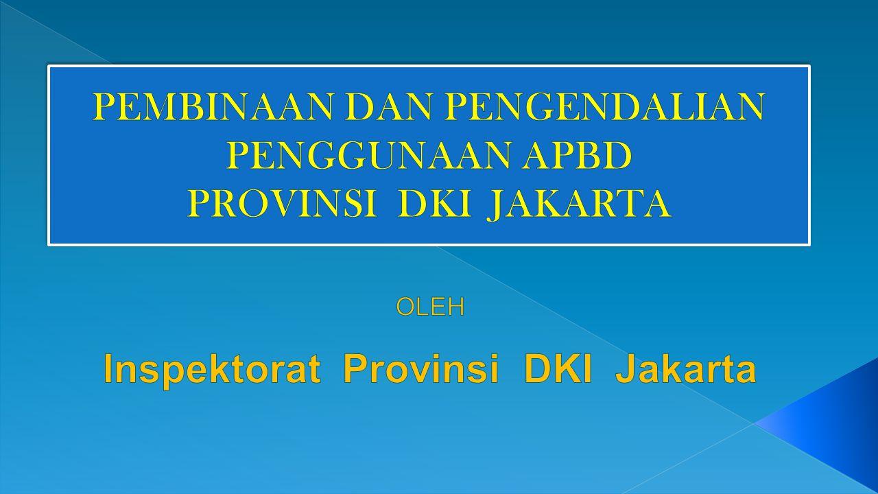 PEMBINAAN DAN PENGENDALIAN PENGGUNAAN APBD PROVINSI DKI JAKARTA