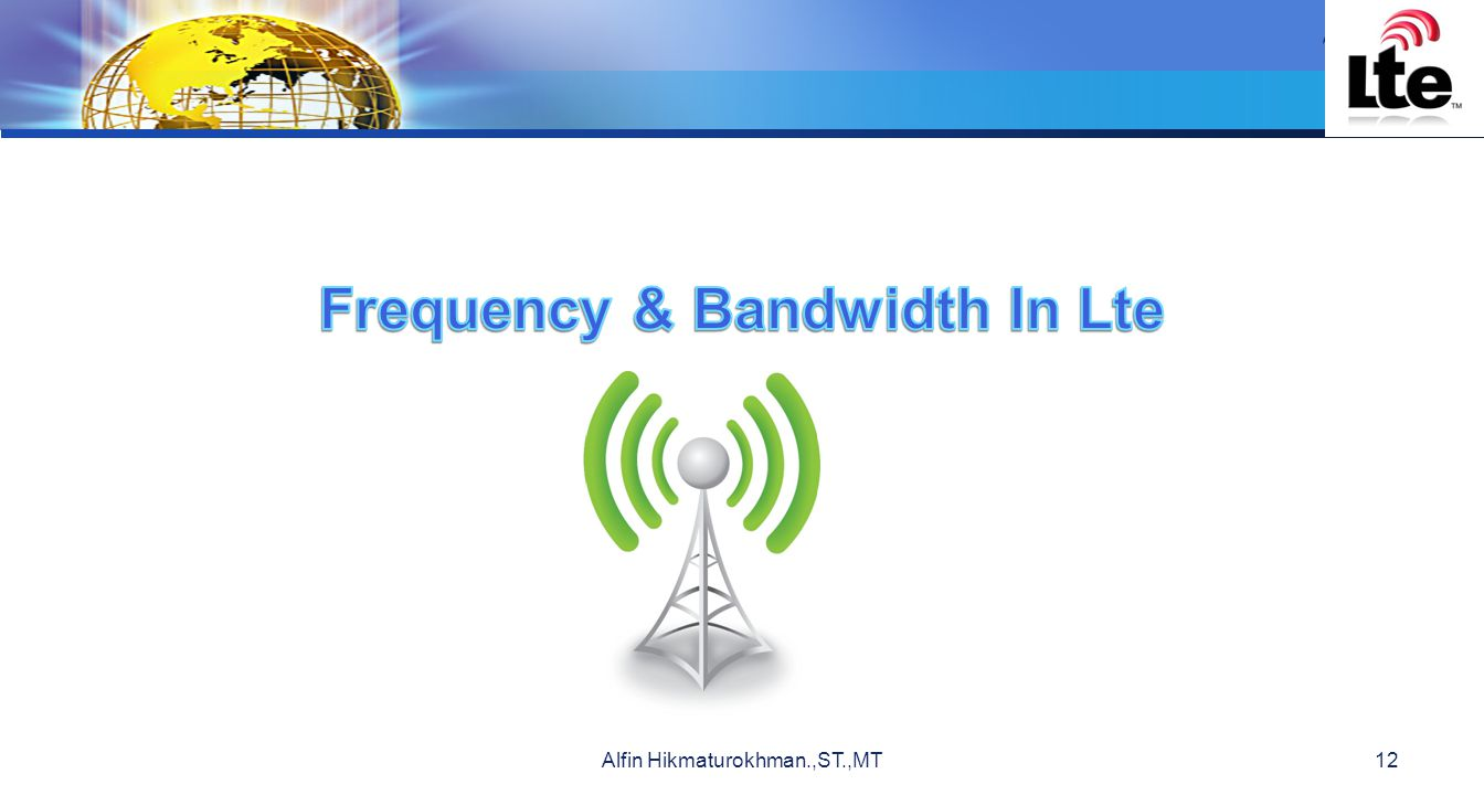 Frequency & Bandwidth In Lte