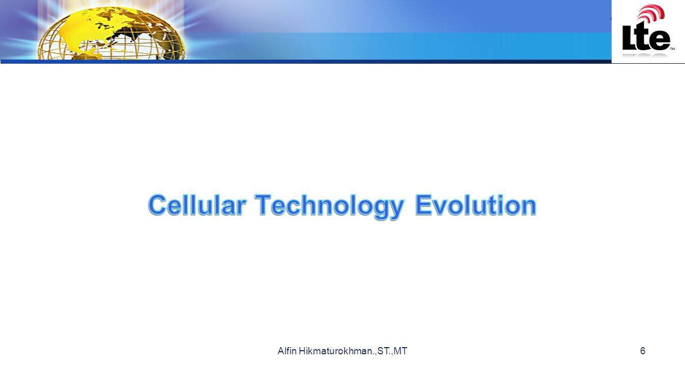 Cellular Technology Evolution