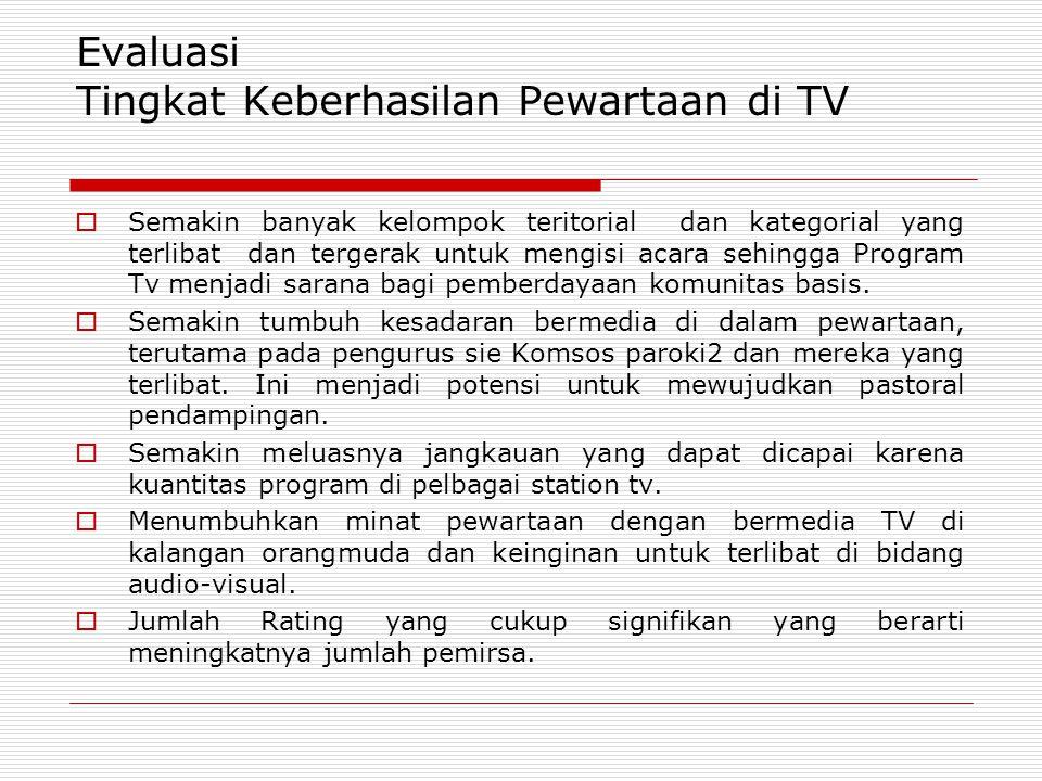 Evaluasi Tingkat Keberhasilan Pewartaan di TV