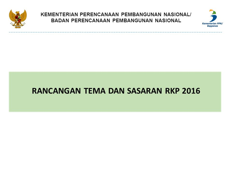 RANCANGAN TEMA DAN SASARAN RKP 2016