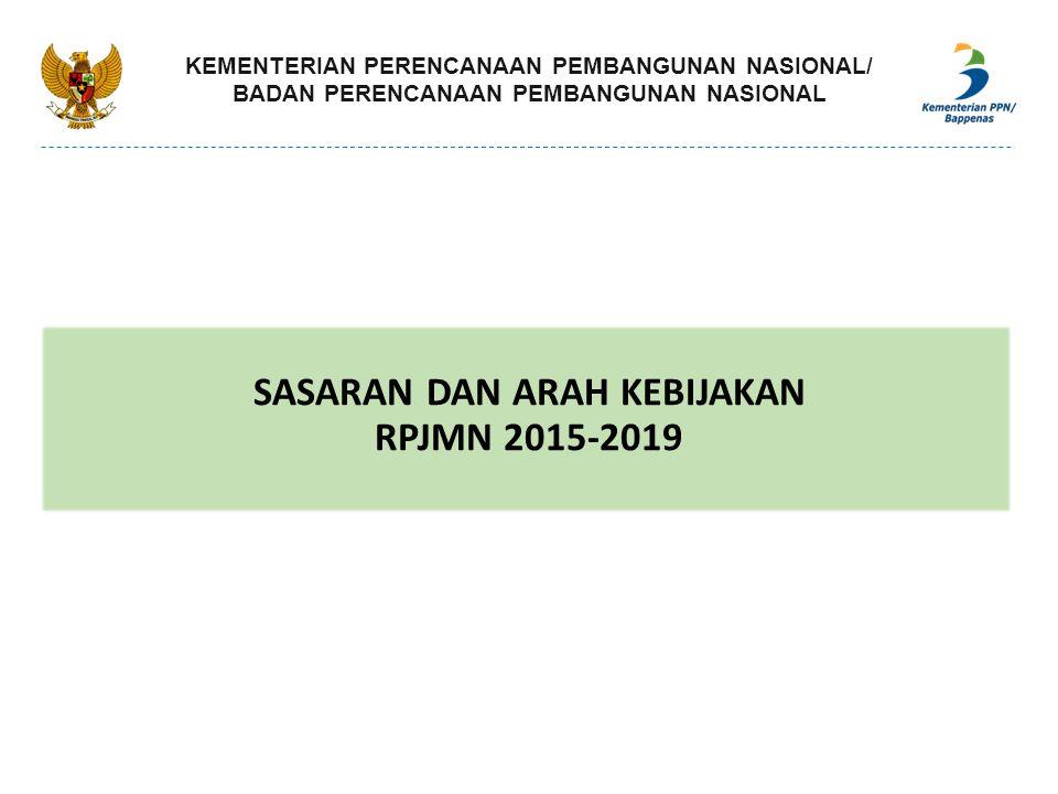 SASARAN DAN ARAH KEBIJAKAN RPJMN 2015-2019
