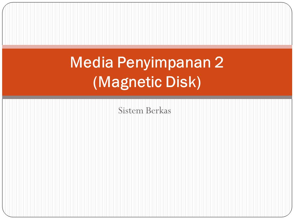 Media Penyimpanan 2 (Magnetic Disk)