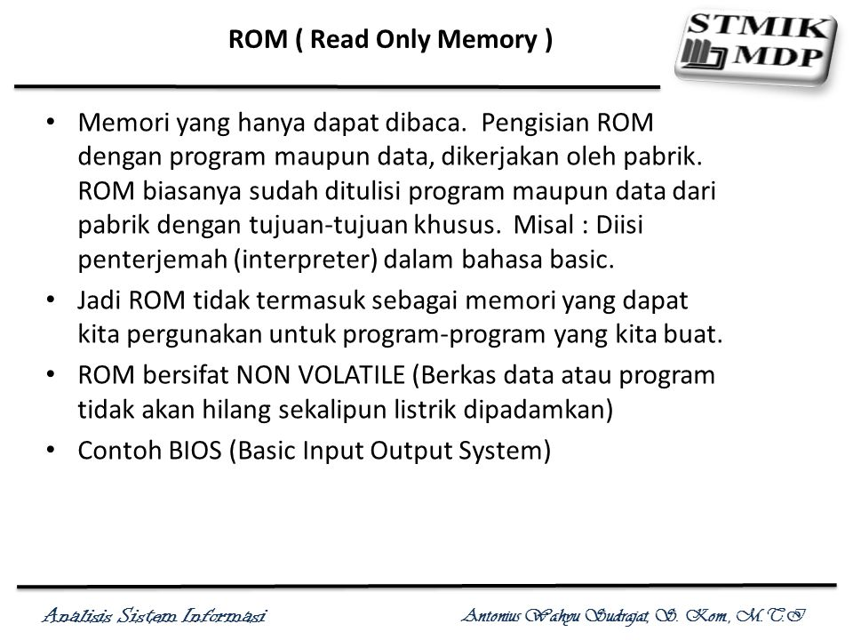 ROM ( Read Only Memory )