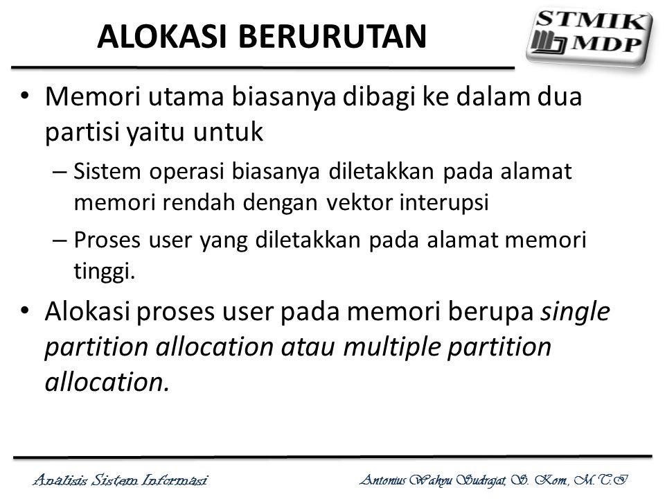 ALOKASI BERURUTAN Memori utama biasanya dibagi ke dalam dua partisi yaitu untuk.