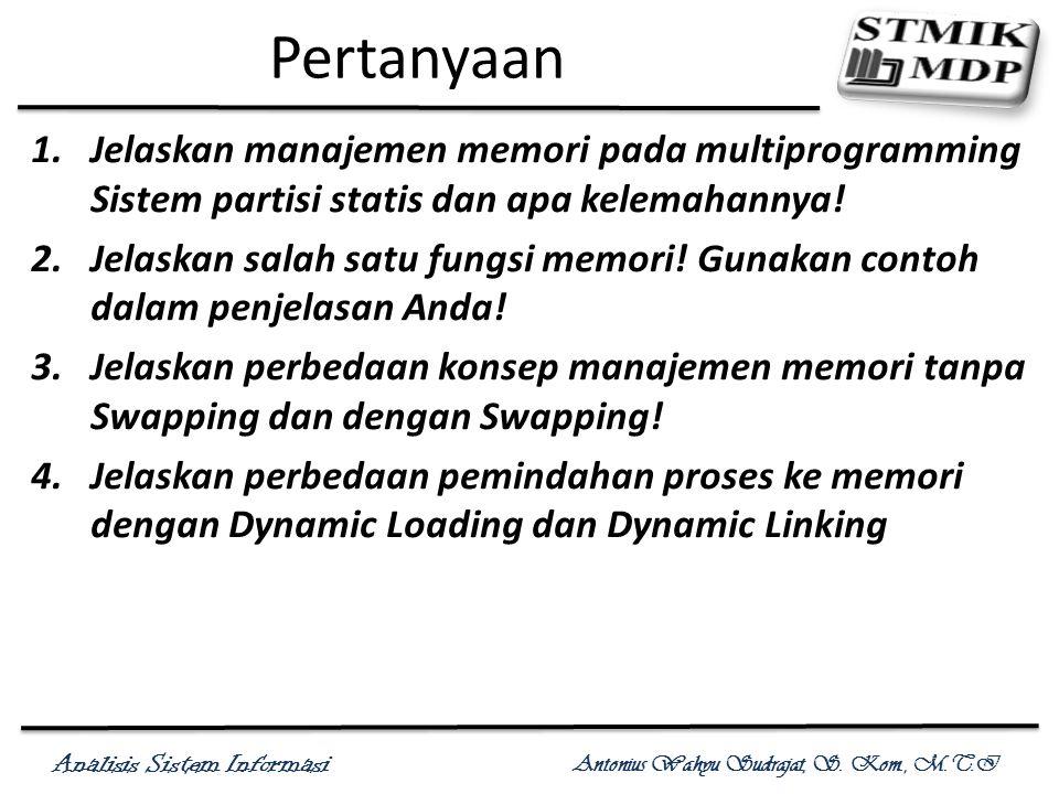 Pertanyaan Jelaskan manajemen memori pada multiprogramming Sistem partisi statis dan apa kelemahannya!