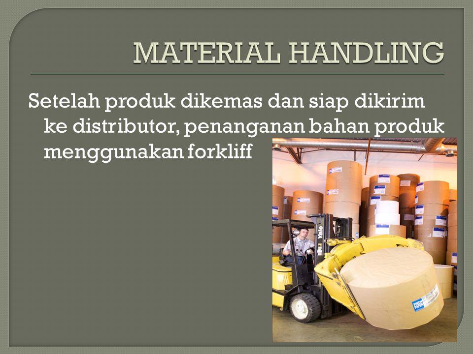 MATERIAL HANDLING Setelah produk dikemas dan siap dikirim ke distributor, penanganan bahan produk menggunakan forkliff.