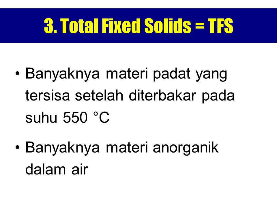 3. Total Fixed Solids = TFS