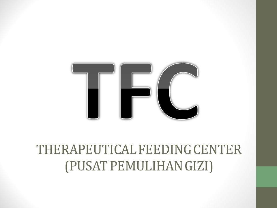 THERAPEUTICAL FEEDING CENTER (PUSAT PEMULIHAN GIZI)