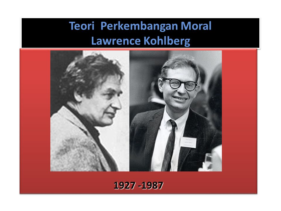 Teori Perkembangan Moral Lawrence Kohlberg