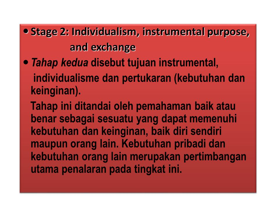 Stage 2: Individualism, instrumental purpose,