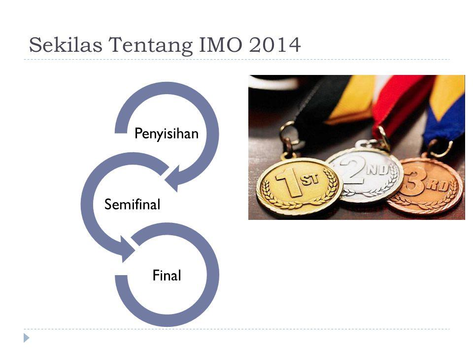 Sekilas Tentang IMO 2014 Penyisihan Semifinal Final