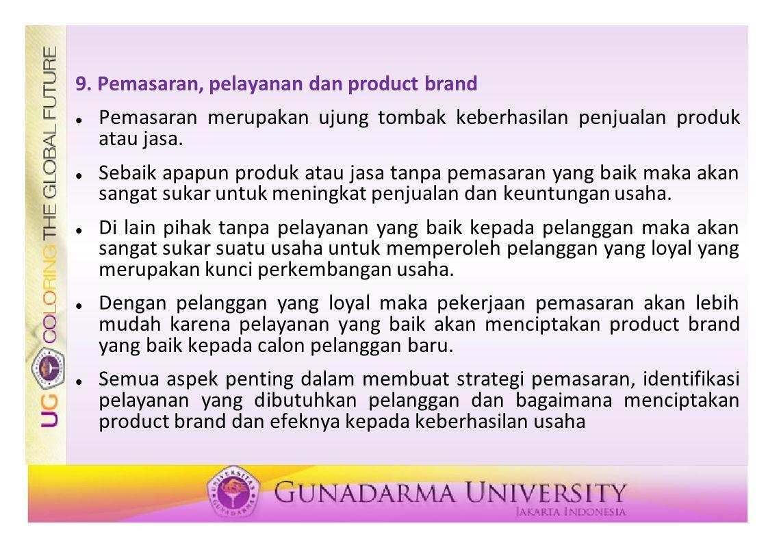 9. Pemasaran, pelayanan dan product brand