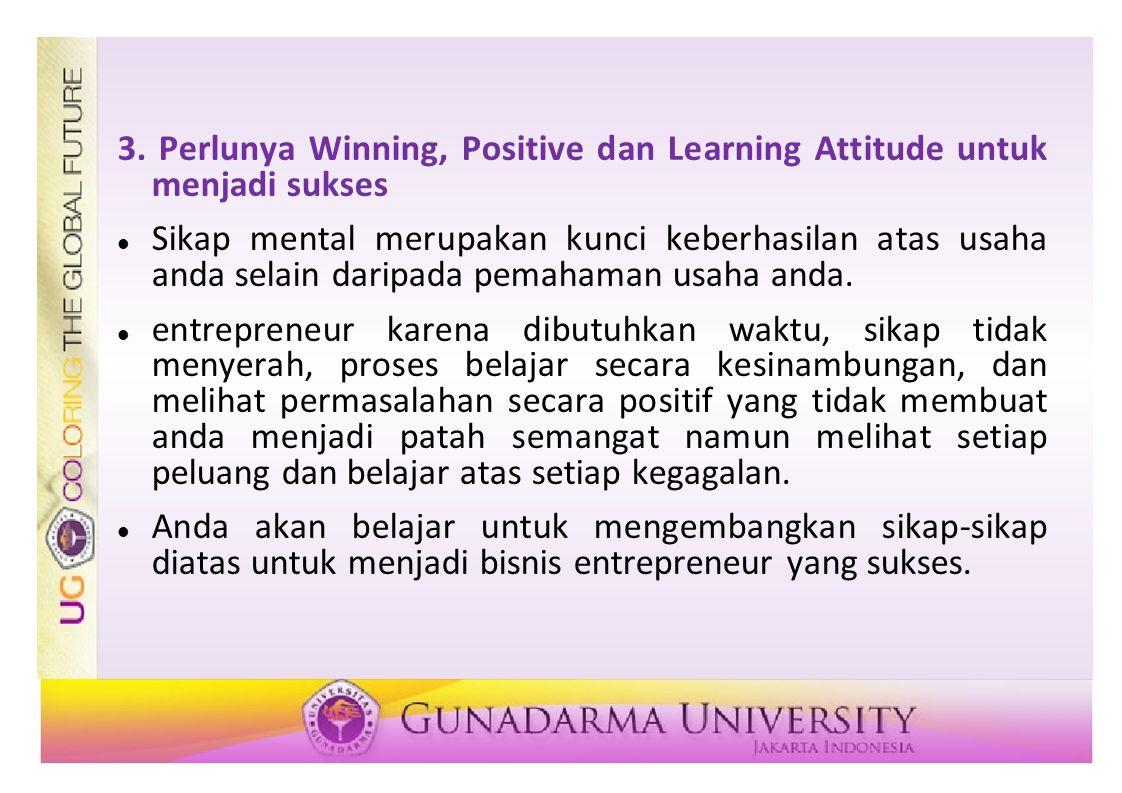 3. Perlunya Winning, Positive dan Learning Attitude untuk menjadi sukses