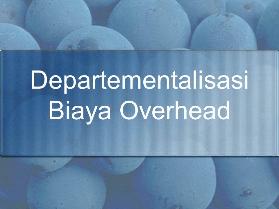 Departementalisasi Biaya Overhead