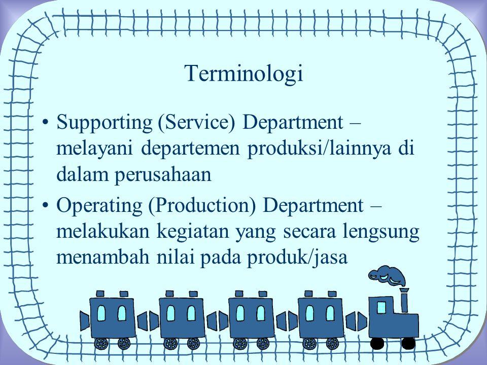 Terminologi Supporting (Service) Department – melayani departemen produksi/lainnya di dalam perusahaan.
